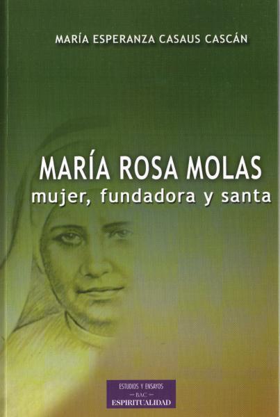 María Rosa Molas, mujer, fundadora y santa