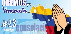 ORACIÓN POR VENEZUELA - 28 DE ENERO