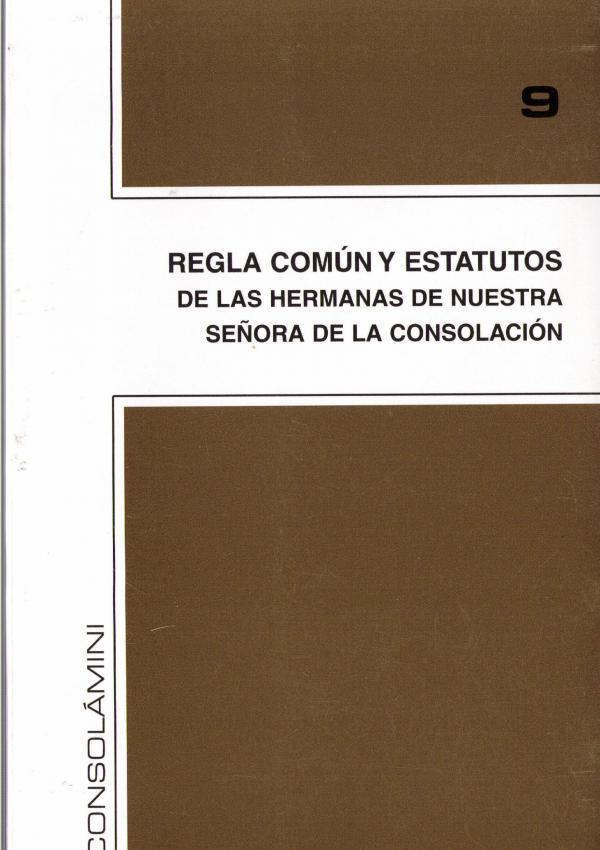 Regla Común y Estatutos de las Hermanas de Nuestra Señora de la Consolación