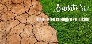CONVERSION ECOLOGICA EN ACCION