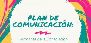 Plan de Comunicacion -  Hermanas de la Consolacion
